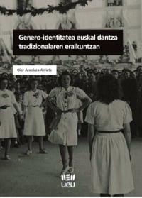 Genero-identitatea euskal dantza tradizionalaren eraikuntzan