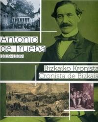 Antonio de Trueba (1819-1889) Bizkaiko kronista