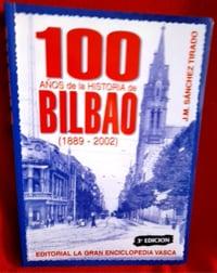 100 años de la historia de Bilbao (1889-2002)
