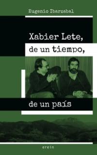 Xabier Lete, de un tiempo, un país
