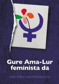 Gure Ama-Lur feminista da