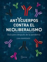 Anticuerpos contra el neoliberalismo