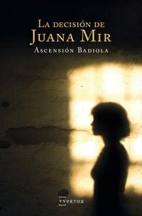La decisión de Juana Mir